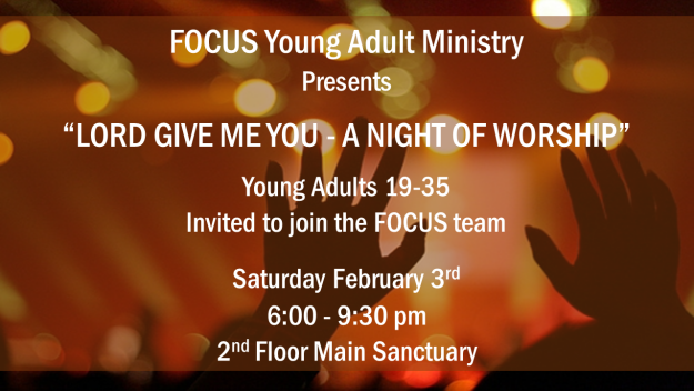 """FOCUS Young Adult Ministry """"Lord Give Me You - A Night of Worship"""""""