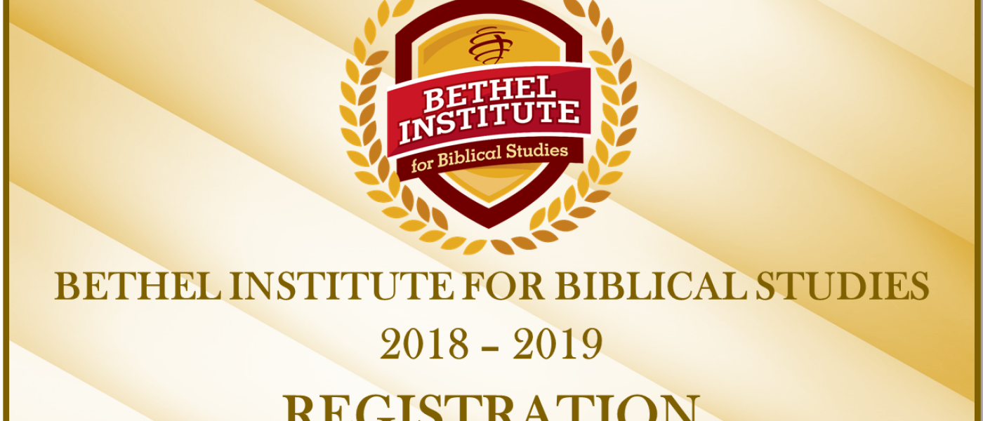 Bethel Institute for Biblical Studies Registration
