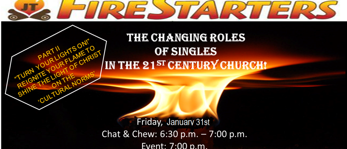 BDIC (SWP) Singles with Purpose Presents FIRE STARTERS PART II - Jan 31 2020 6:30 PM